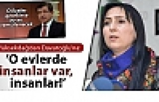 Yüksekdağ'dan Davutoğlu'na: 'O evlerde insanlar...