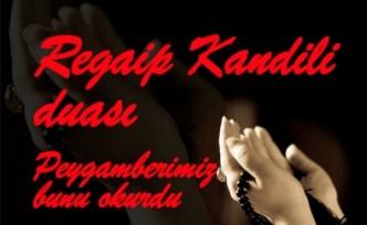 Regaip Kandili duaları Peygamberimizin okuduğu özel dua