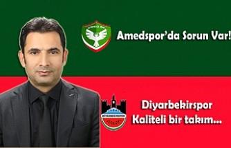 Amedspor'da Sorun Var! Diyarbekirspor Kaliteli Bir Takım...