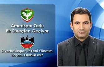 Amedspor Zorlu bir süreçten geçiyor, Diyarbekirspor Yeni Yönetimi Başarılı Olabilir mi?
