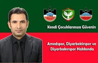 Kendi Çocuklarınıza Güvenin...Amedspor, Diyarbekirspor ve Diyarbakırspor Hakkında
