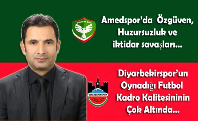 Amedspor'da  Özgüven, Huzursuzluk ve İktidar savaşları…Diyarbekirspor'un Oynadığı Futbol Kadro Kalitesinin Çok Altında…