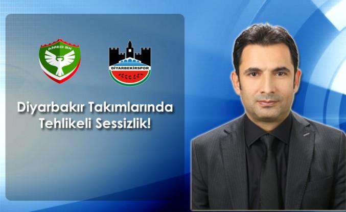 Diyarbakır Takımlarında Tehlikeli Sessizlik!