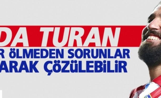Arda Turan: İnsanlar ölmeden, sorunlar konuşarak çözülebilir