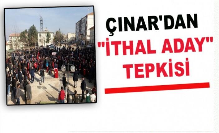 "ÇINAR'DAN ""İTHAL ADAY""  TEPKİSİ"