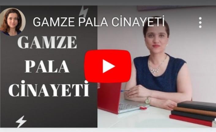 GAMZE PALA CİNAYETİ